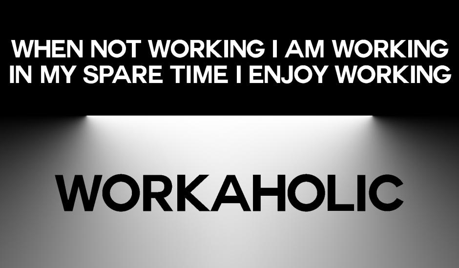 ABOUT JENMEDIA IMAGE GRAPHIC 1 SAYS WHEN NOT WORKING I AM WORKING IN MY SPARE TIME I ENJOY WORKING… WORKAHOLIC